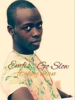Emfis Ft Ikey Man - Go Slow