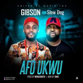 Afo Ukwu – Gibson ft. Slowdog