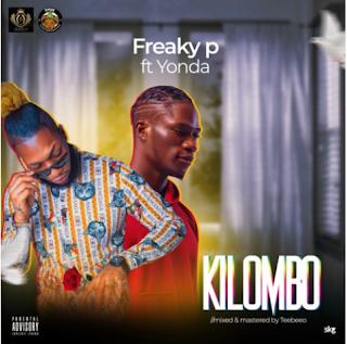 Audio: Freaky P Ft Yonda - Kilombo