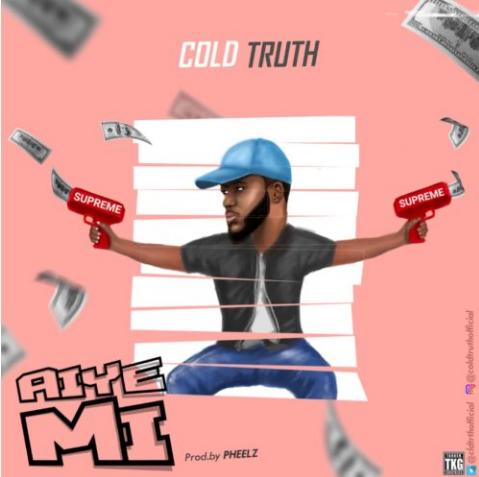 "Cold Truth – ""Aiye Mi"""