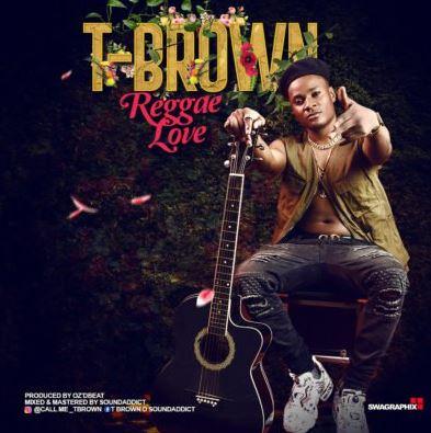"T Brown – ""Reggea love"" (Prod. By Oz'Dbeat)"
