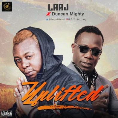 "Laaj – ""Uplifted"" ft. Duncan Mighty"