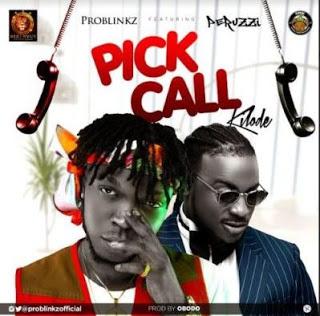 "Problinkz – ""Pick Call"" (Kilode) ft Peruzzi"