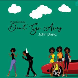 "John Dreyz – ""Don't Go Away"""