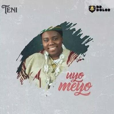 Lyrics: Teni – Uyo Meyo