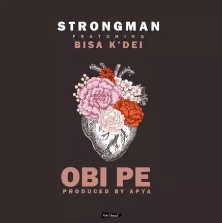 Strongman Ft. Bisa Kdei – Obi Pe (Prod. By Apya)